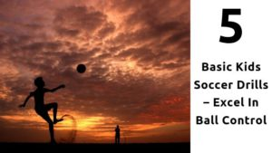 5 Basic Kids Soccer Drills - Excel In Ball Control