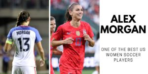 Alex Morgan - One Of The Best US Women Soccer Players