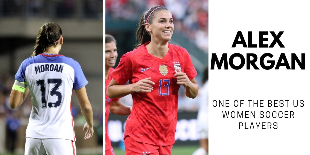 Alex Morgan – One Of The Best US Women Soccer Players
