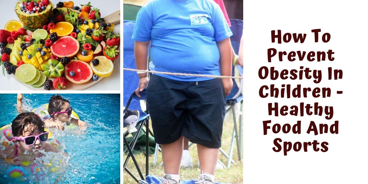How To Prevent Obesity In Children - Healthy Food And Sports