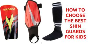 How To Choose The Best Shin Guards For kids