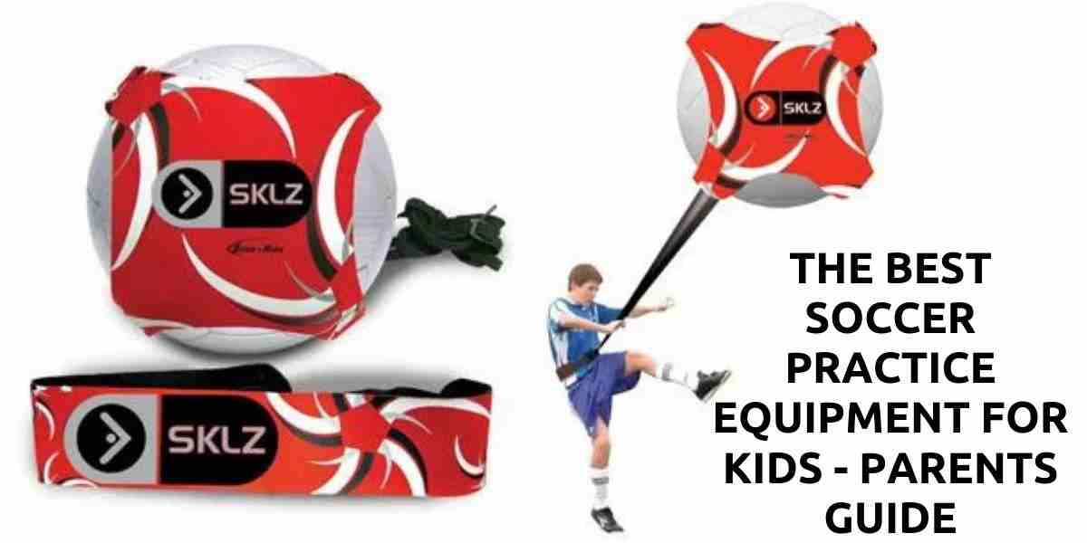 The Best Soccer Practice Equipment For Kids – Parents Guide